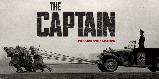 The Captain from award-winning filmmaker Robert Schwentke is a WWII drama like no other