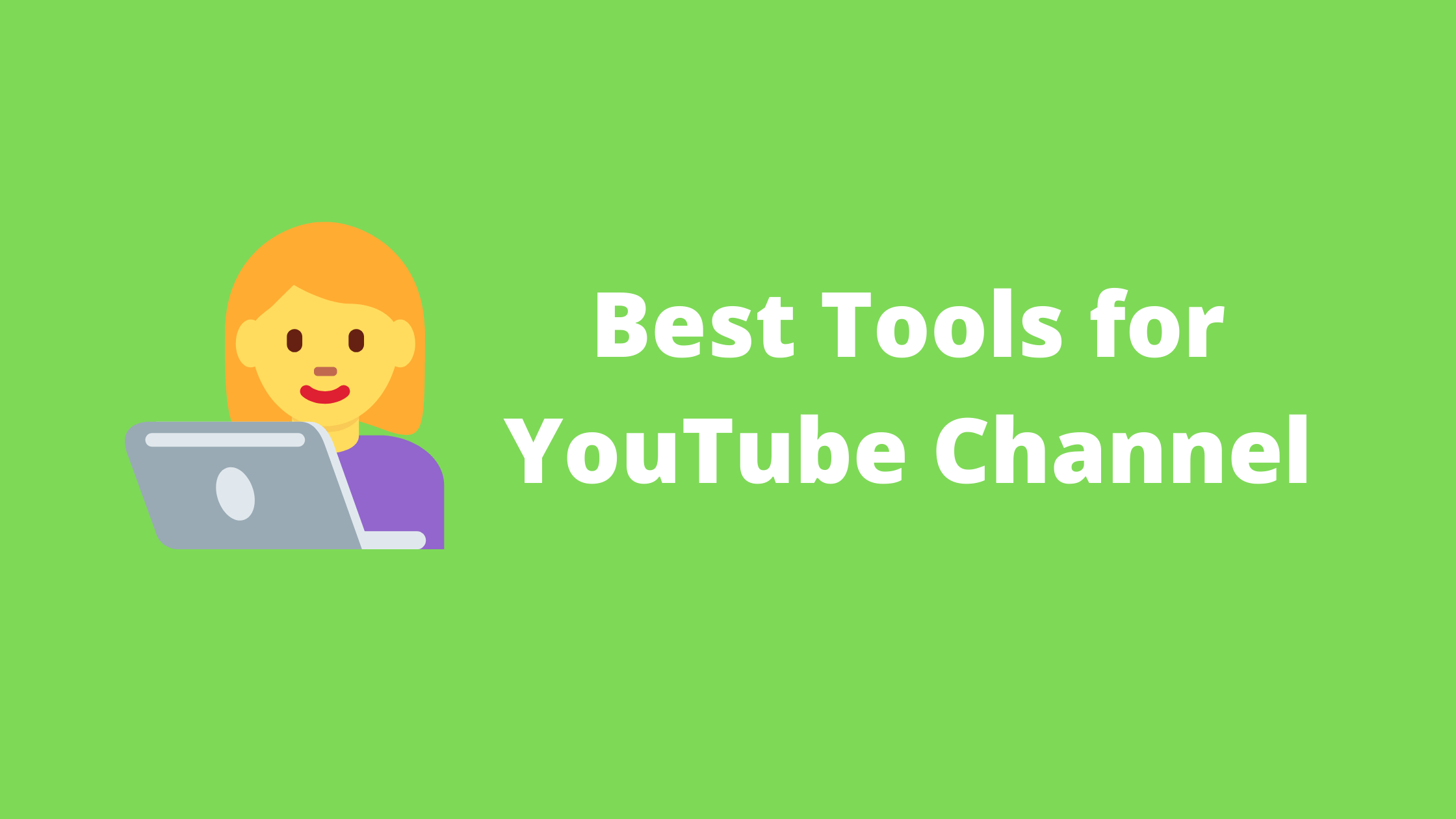 best tools for YouTube channel