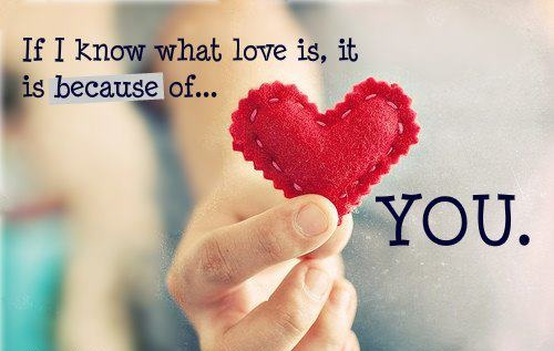 If-I-know-what-love-is-it-is-because-of-you