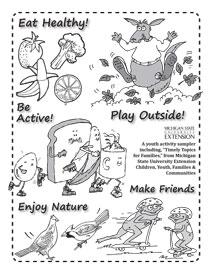 Eat Healthy! Be Active! Play Outside! Enjoy Nature! Make