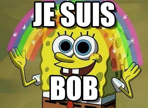 Je suis Bob! Spužva Bob!