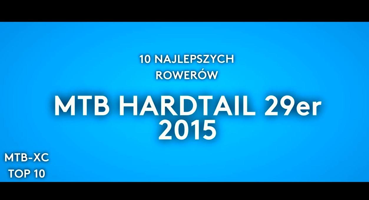TOP 10: Najlepsze hardtaile 29″ z kolekcji 2015