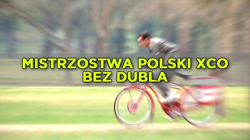 """Mistrzostwa Polski XCO """"bez dubla"""""""