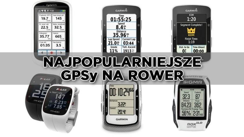 Najpopularniejsze nie tylko kolarskie GPS'y