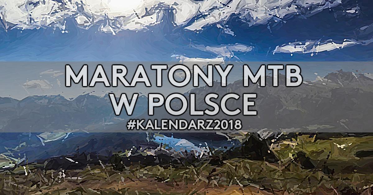 Maratony MTB w Polsce w sezonie 2018