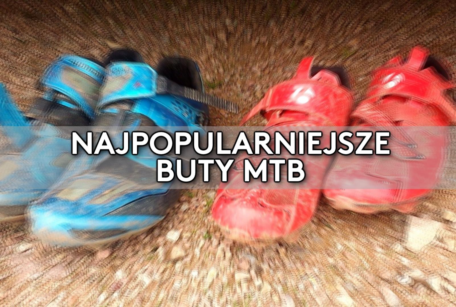 Najpopularniejsze buty MTB