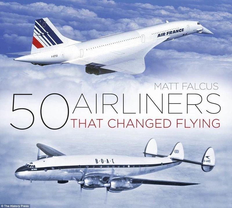 """Автором книги """"50 самолетов, изменивших авиацию"""" стал Мэтт Фалкус, профессиональный пилот. авиалайнер, авиация, интересно, исторические фото, история, книги, редкие фото, самолеты"""