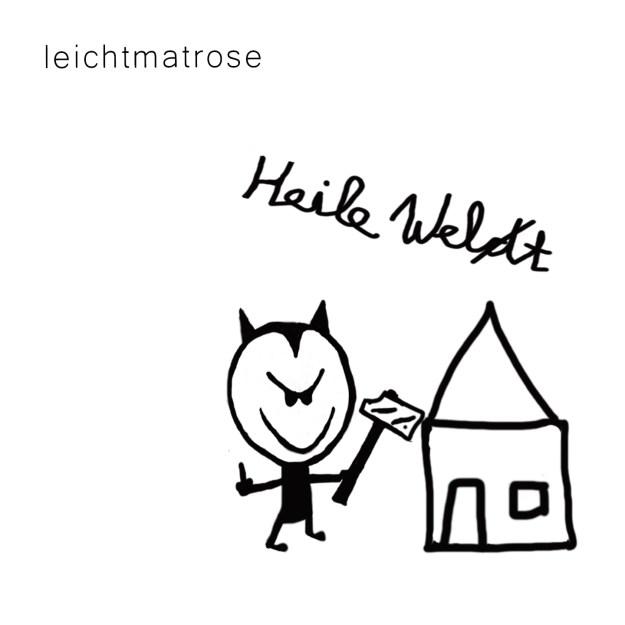 Leichtmatrose – Heile Welt / Ein Review