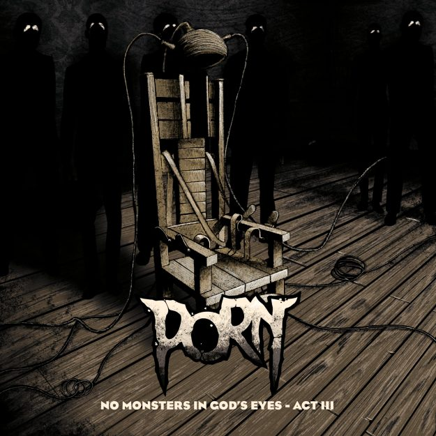 Porn – No Monsters In God´s Eyes – Act III / Ein Review