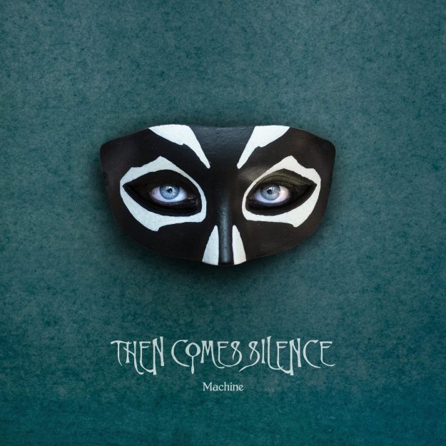 Then Comes Silence – Machine / Ein Review