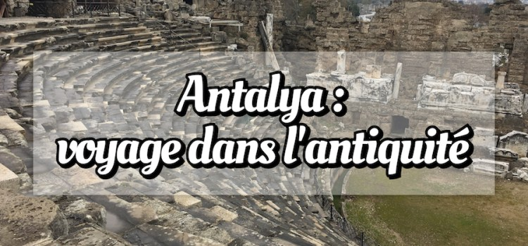 Sites antiques d'Antalya : voyage à travers l'antiquité