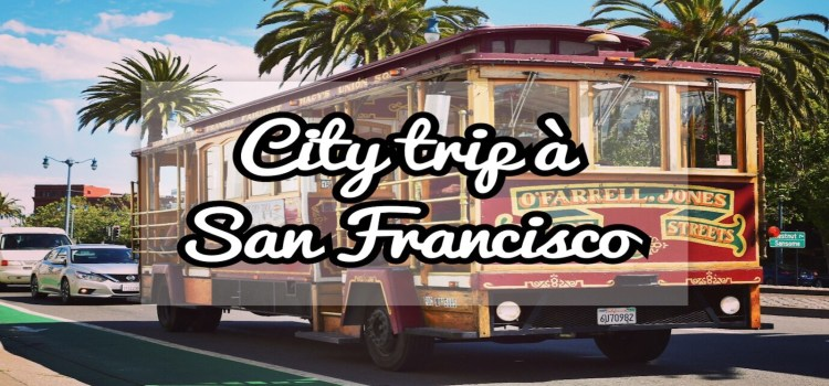 City Trip à San Francisco en vidéo : California#2
