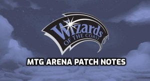 MTG Arena Patch Notes