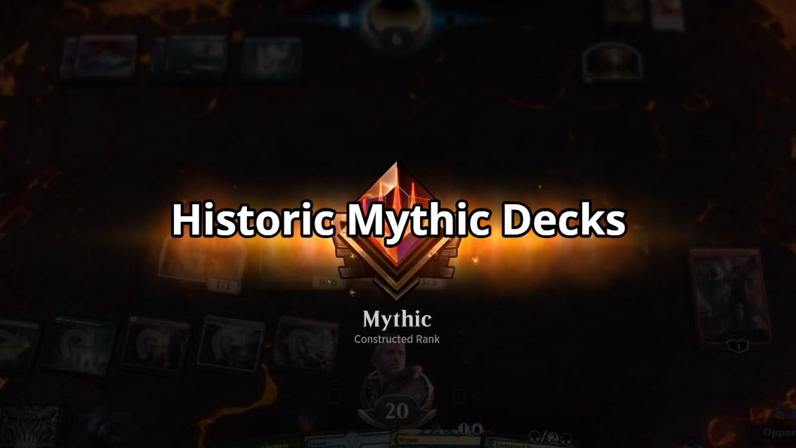 Historic Mythic Decks