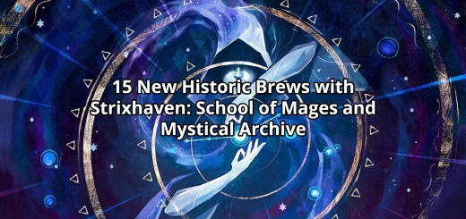 15 New Historic Brews with Strixhaven: School of Mages and Mystical Archive