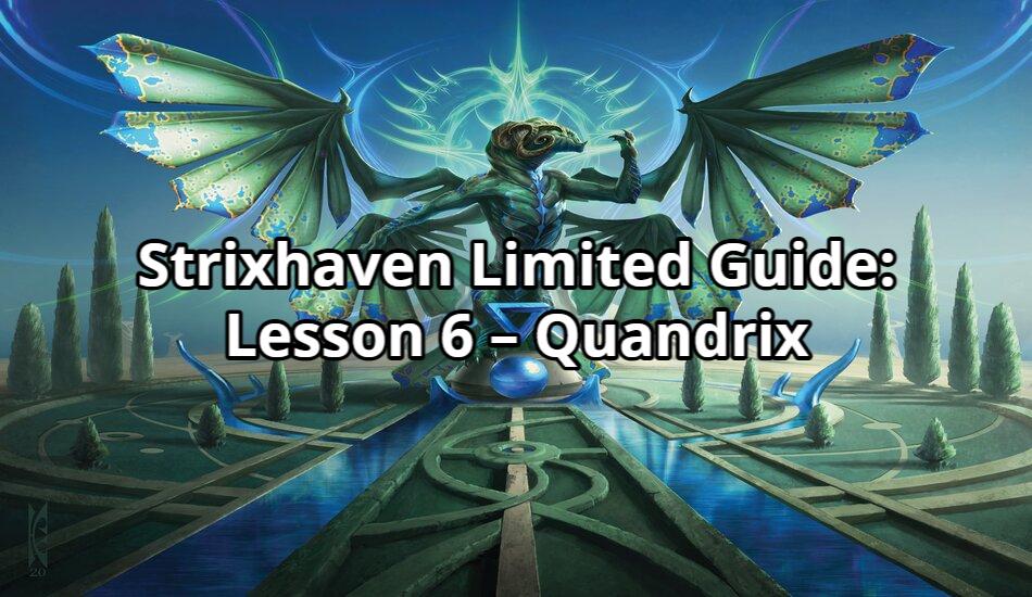Strixhaven Limited Guide: Lesson 6 – Quandrix