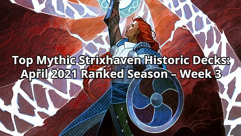 Top Mythic Strixhaven Historic Decks: April 2021 Ranked Season – Week 3