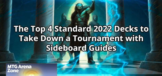 The Top 4 Standard 2022 Decks to Take Down a Tournament with Sideboard Guides