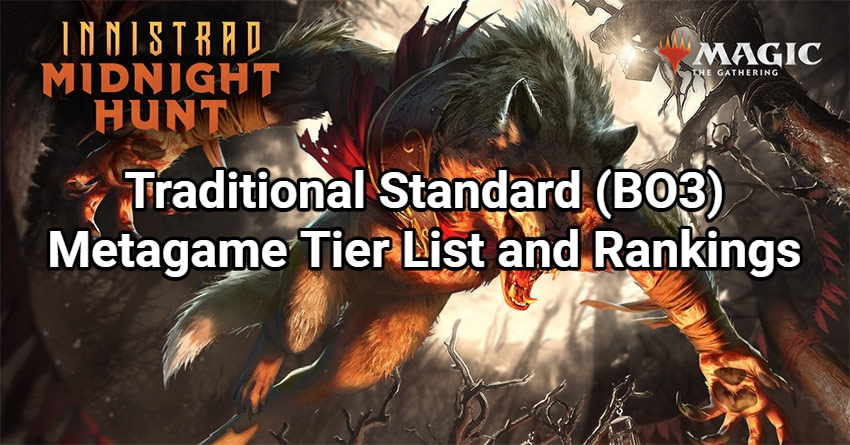 Traditional Standard (BO3) Metagame Tier List and Rankings - Innistrad: Midnight Hunt