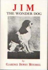 Jim the Wonder Dog, by Clarence Dewey Mitchell