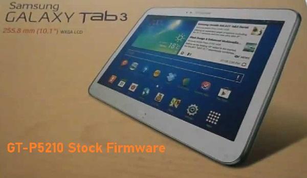 Samsung Galaxy Tab 3 10.1 GT-P5210 Stock Firmware Download