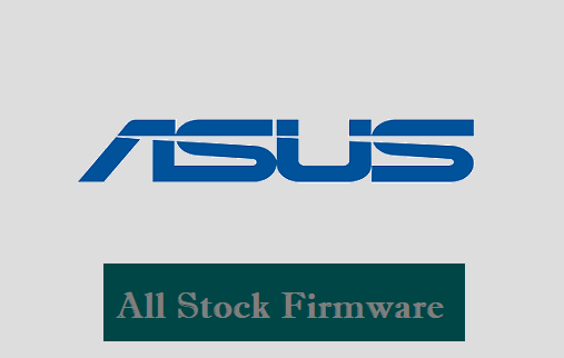 Asus Firmware Download for All Models (Stock ROM)