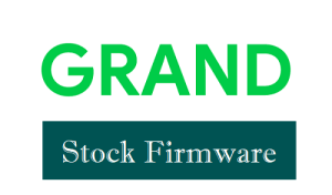 Grand Firmware Download for All Models (Stock ROM)