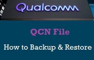How to Backup & Restore QCN on Qualcomm Devices