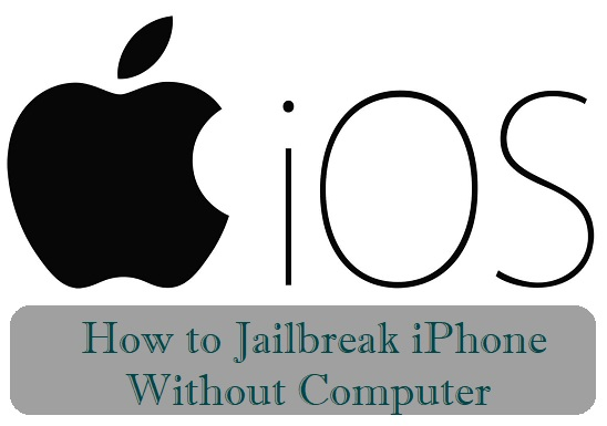How to Jailbreak iPhone Without Computer