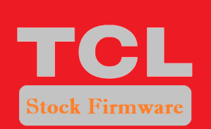 TCL Firmware Download for All Models (Stock ROM)