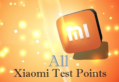 Xiaomi Test Points - Repair All Xiaomi Mi Devices