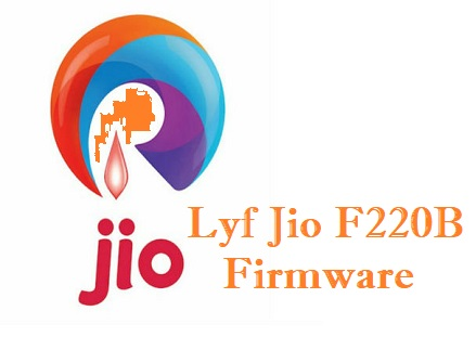 Lyf Jio F220B Firmware Download (Official Stock ROM)