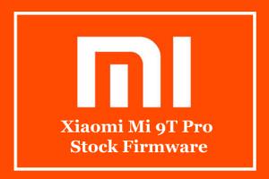 Xiaomi Mi 9T Pro Stock Firmware