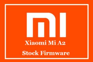 Xiaomi Mi A2 Stock Firmware
