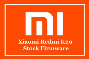Xiaomi Redmi K20 Stock Firmware