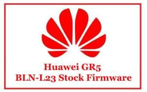 Huawei GR5 BLN-L23 Stock Firmware