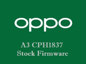 Oppo A3 CPH1837 Stock Firmware Download