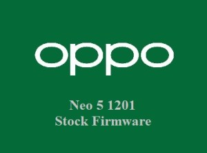 Oppo Neo 5 1201 Stock Firmware Download