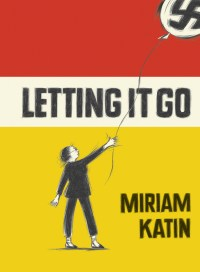Letting It Go, by Miriam Katin