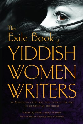 The Exile Book of Yiddish Women Writers
