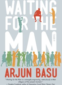 Waiting for the Man, by Arjun Basu