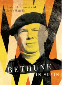Bethune in Spain, by Jesús Majada and Roderick Stewart