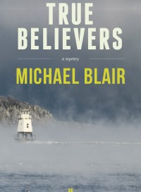 True Believers, by Michael Blair
