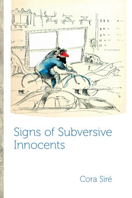 Signs of Subversive Innocents, by Cora Siré
