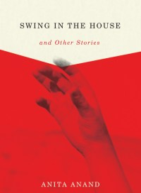 Swing in the House, by Anita Anand