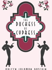 The Duchess of Cypress, by Arleen Solomon Rotchin