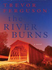 The River Burns, by Trevor Ferguson