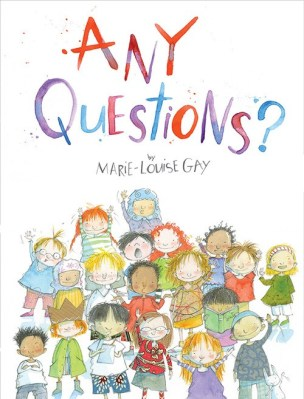 Any Questions?, by Marie-Louise Gay
