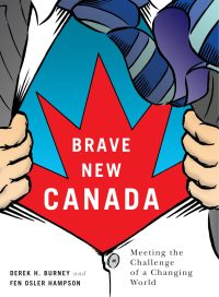 Brave New Canada, by Derek H. Burney and Fen Osler Hampson