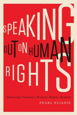 Speaking Out on Human Rights, by Pearl Eliadis